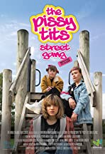 The Pissy Tits Street Gang