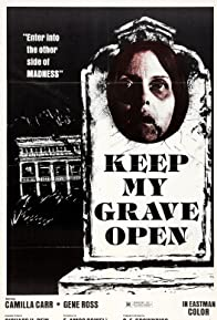 Primary photo for Keep My Grave Open