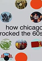 How Chicago Rocked the 60's
