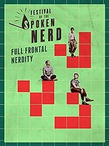 Festival of the Spoken Nerd: Full Frontal Nerdity (2015)