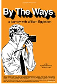 By the Ways: A Journey with William Eggleston Poster
