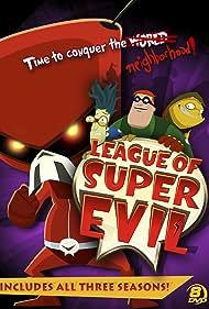 The League of Super Evil (2009) Poster - TV Show Forum, Cast, Reviews