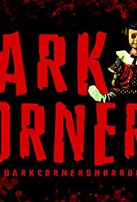 Primary photo for Dark Corners Horror Anthology