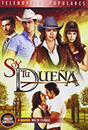 Soy tu dueña Poster - TV Show Forum, Cast, Reviews