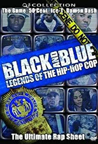Primary photo for Black and Blue: Legends of the Hip-Hop Cop