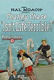 Isn't Life Terrible?(1925) Poster - Movie Forum, Cast, Reviews
