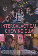 Intergalactical Chewing Gum