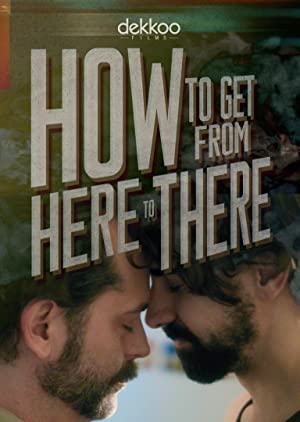 Where to stream How to Get from Here to There