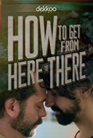 How to Get from Here to There Poster