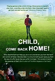 Dziecko, wróć do domu / Child, Come Back Home (2018)