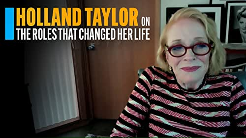 Holland Taylor on the Roles That Changed Her Life