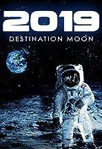 2019, destination lune