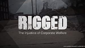 Rigged: The Injustice of Corporate Welfare