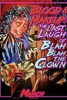 Blood & Makeup: The Last Laugh of Blah Blah the Clown