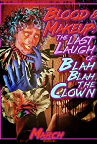 Primary photo for Blood & Makeup: The Last Laugh of Blah Blah the Clown