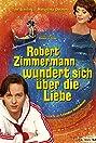 Robert Zimmermann wundert sich über die Liebe (2008) Poster