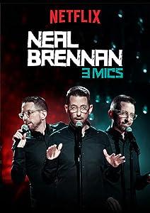 Watch full movie trailers Neal Brennan: 3 Mics [720x1280]