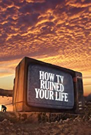How TV Ruined Your Life Poster