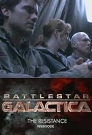 Battlestar Galactica: The Resistance Poster - TV Show Forum, Cast, Reviews