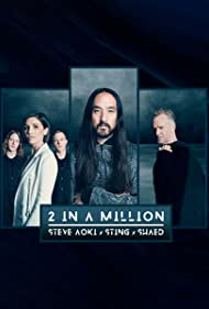 Sting, Shaed, and Steve Aoki in Steve Aoki, Sting & Shaed: 2 in a Million (2019)