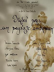 Movie clips download Etudes pour un paysage amoureux, Chloé Chevalier [360p] [avi] [hdrip] (2013)