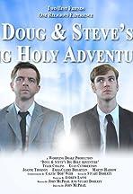 Doug & Steve's Big Holy Adventure