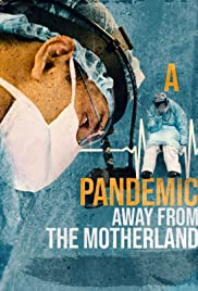 A Pandemic: Away from the Motherland Poster
