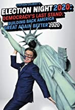 Stephen Colbert's Election Night 2020: Democracy's Last Stand: Building Back America Great Again Better 2020