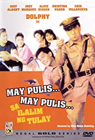 Tina Paner, Dolphy, Alice Dixson, and Joey Marquez in May pulis, may pulis sa ilalim ng tulay (1989)