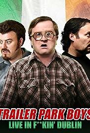 Trailer Park Boys: Live in F**kin' Dublin Poster