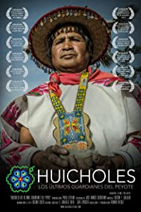 Huicholes: The Last Peyote Guardians