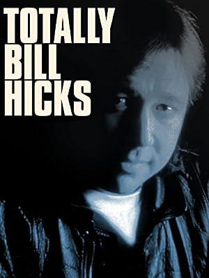 Bill Hicks: Totally Bill Hicks