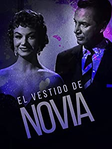 Downloadable hollywood movies El vestido de novia [hdv]