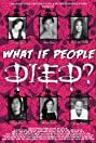 What If People Died (2012) Poster