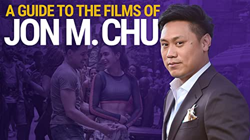 A Guide to the Films of Jon M. Chu