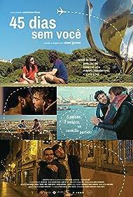 Ícaro Silva, Mayara Constantino, Fábio Lucindo, Rafael de Bona, and Julia Corrêa in 45 Dias Sem Você (2018)