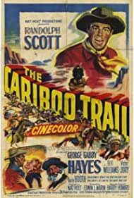 The Cariboo Trail (1950) Poster - Movie Forum, Cast, Reviews