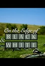 On the Edge of Black and White Poster