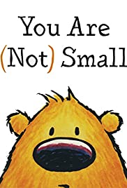 You Are (Not) Small Poster