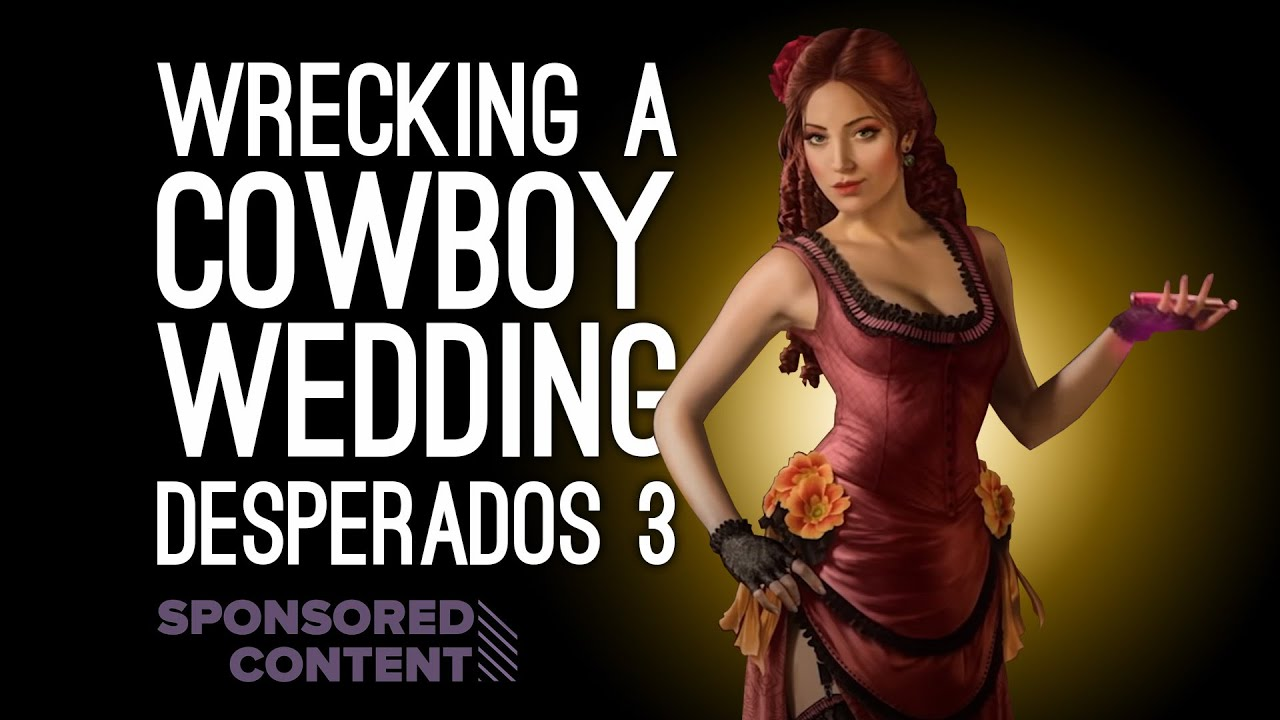 Let S Play Desperados Iii Cowboy Wedding Crash Sponsored Content 2020