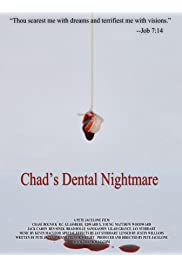 Chad's Dental Nightmare