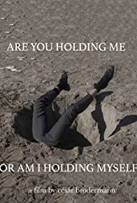 Primary photo for Are you holding me, or am I holding myself?