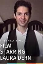 I Was in a Film Starring Laura Dern