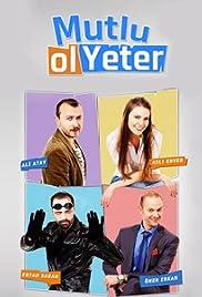 Mutlu Ol Yeter Poster - TV Show Forum, Cast, Reviews
