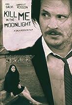 Kill Me in the Moonlight