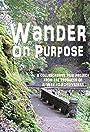 Wander on Purpose