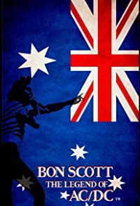 Primary photo for Bon Scott: The Legend of AC/DC