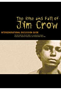 Primary photo for The Rise and Fall of Jim Crow