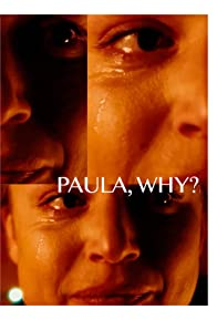 Primary photo for Paula, Why?