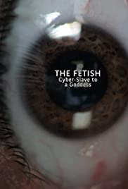 The Fetish: Cyber-Slave to a Goddess